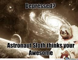 Astronaut Meme - astronaut sloth meme 28 images sloth astronaut shirt pics about