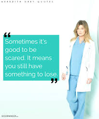 Meredith Grey Love Quotes by 19 Meredith Grey Quotes That U0027ll Help You To Hold On When The Going