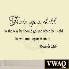 train up a child in way he should go proverbs 22 6 wall decal