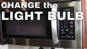 home depot microwave light bulb change the light bulb in a lg or microwave oven how to