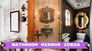Organizing Ideas For Bathrooms by 38 Bathroom Mirror Ideas To Reflect Your Style Bathroom Design