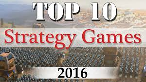 the 10 best of 2016 top 10 best strategy of 2016