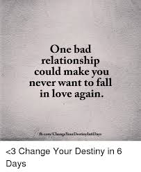 Bad Relationship Memes - one bad relationship could make you never want to fall in love again