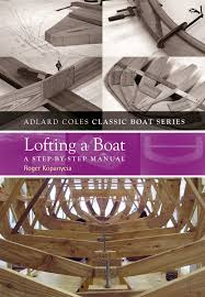 lofting a boat a step by step manual the adlard coles classic
