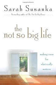 susan susanka the not so big life making room for what really matters by sarah