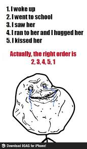 Funny Memes Forever Alone - too good to be true my style pinterest funny memes memes