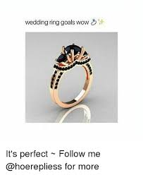 Wedding Ring Meme - wedding ring goals wow it s perfect follow me for more meme on me me