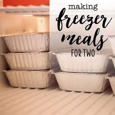 Dinner For Two Ideas Cheap Making Freezer Meals For Two Tips And Tricks Freezermeals