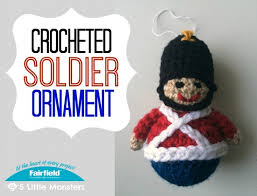 crocheted soldier ornament fairfield world craft projects