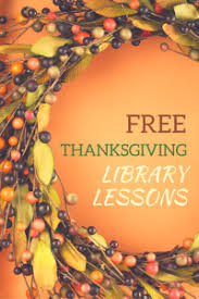 free thanksgiving lessons and activities for the library get more