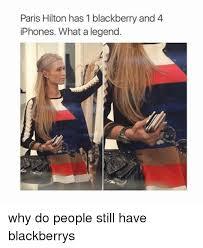 Iphone 4 Meme - paris hilton has 1 blackberry and 4 iphones what a legend why do