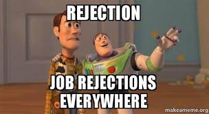 Rejection Meme - rejection job rejections everywhere buzz and woody toy story