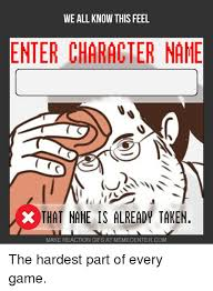 All Memes Names - we all know this feel enter character name x that name is already