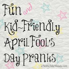 thanksgiving day pranks fun and kid friendly april fool u0027s day pranks