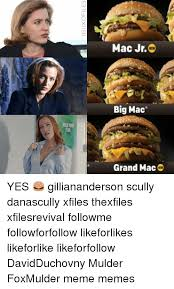 Big Mac Meme - mac jr big mac grand mac yes gilliananderson scully danascully