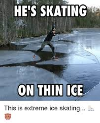 Skating Memes - 25 best memes about extreme ice skating extreme ice skating memes