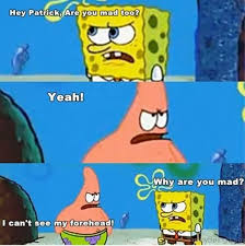 Yeah You Mad Meme - 30 famous spongebob memes
