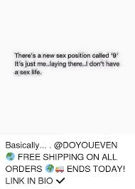 Sex Position Memes - there s a new sex position called 9 it s just melaying there i don