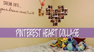 Picture Wall Collage by Pinterest Picture Heart Collage Youtube