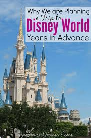 Save Money On Disney World Why We Are Planning A Trip To Disney World Years In Advance