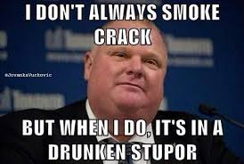 Smoking Crack Meme - 13 rob ford crack cocaine funny meme photos reaction to toronto mayor
