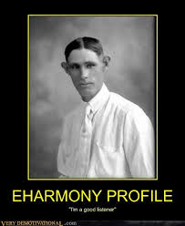 Eharmony Meme - very demotivational listener very demotivational posters start