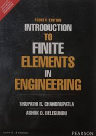 introduction to finite elements in engineering chandrupatla