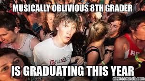 Musically Oblivious 8th Grader Meme - oblivious 8th grader