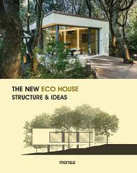 eco house the new eco house structure ideas isbn 9788416500338