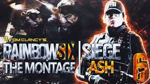 tom clancy u0027s rainbow six siege ash the montage youtube