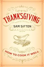 ny times thanksgiving a conversation with the new york times u0027 sam sifton about his new