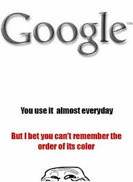 Google Funny Memes - you use google almost everyday