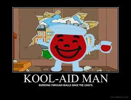Koolaid Meme - kool aid man motivation poster by tenkage on deviantart