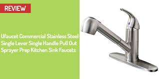 kitchen sink faucets reviews ufaucet pull out faucet review best kitchen tools accessories