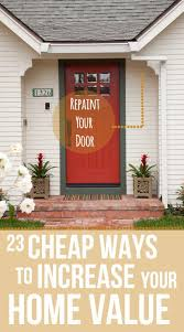 ways to increase home value 23 cheap upgrades that will actually increase the value of your home