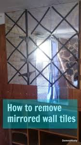 Mirrored Wall Tiles Best 25 How To Remove Mirror From Wall Ideas On Pinterest Cheap