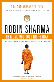 the monk who sold his ferrary the monk who sold his by robin sharma a captivating
