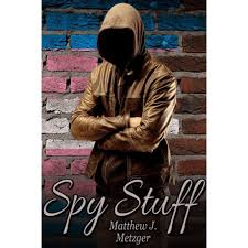spy stuff by matthew j metzger