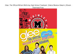 free high school yearbook pictures glee the official william mckinley high school yearbook debra most