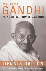 biography of mahatma gandhi summary mahatma gandhi nonviolent power in action columbia university press