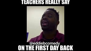First Day Of Class Meme - what public school teachers really say on the day after spring