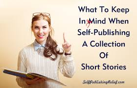 what to keep in mind when self publishing a collection of
