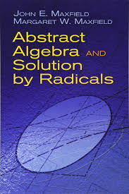 abstract algebra and solution by radicals dover books on