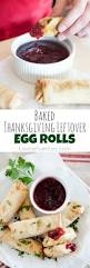 thanksgiving day snacks baked thanksgiving leftover egg rolls