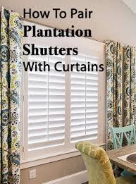 Curtains Hung Inside Window Frame How To Pair Plantation Shutters With Curtains Wasatch Shutter