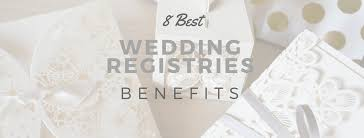 wedding regestries 8 best wedding registries benefits two hour couponing