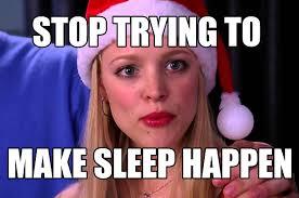Sleep Meme - sleep is for the weak memes