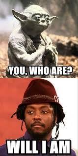 I Am Meme - will i am meets yoda talk nerdy to me pinterest funny meme