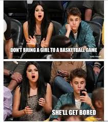 Selena Gomez Memes - don t bring a girl to a basketball game she ll get bored selena