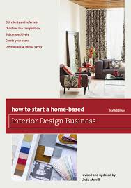 starting an interior design business have you ever dreamed of starting your own home based interior